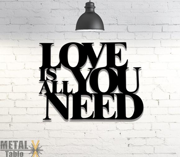 Tek İhtiyacın Olan Aşk Lazer Kesim Metal Tablo